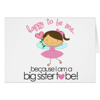 Happy To Be Me Fairy Big Sister T-shirt Card