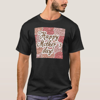 happy to mother day T-Shirt