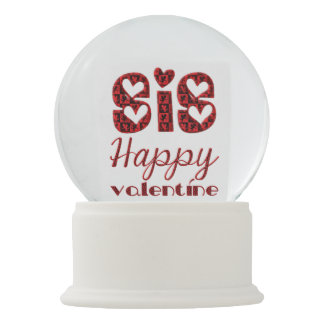 Happy Valentine Sis Hearts Typography Cute Snow Globe