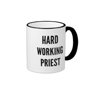 Hard Working Priest Ringer Mug