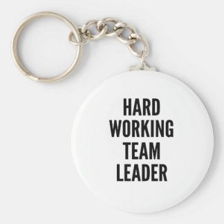 Hard Working Team Leader Basic Round Button Key Ring