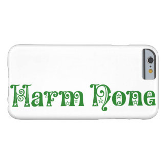 Harm None Barely There iPhone 6 Case