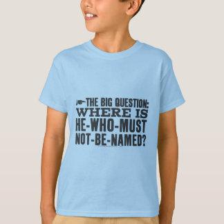 Harry Potter Spell | Where is Voldermort? T-Shirt