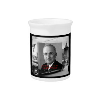 "Harry Truman ""Gave No Hell"" Wisdom Quote On Decora Pitcher"