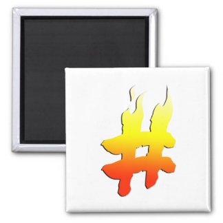 #HASHTAG - Hash Tag Symbol on Fire Magnet