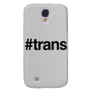 HASHTAG TRANS -.png Galaxy S4 Case