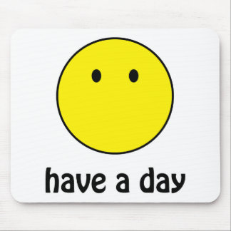 Have A Day! Mouse Pad