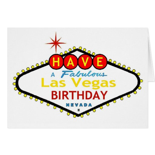 Have A Fabulous Las Vegas Birthday Card Zazzle
