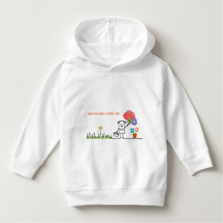 Have A Great Day Toddler Hoodie