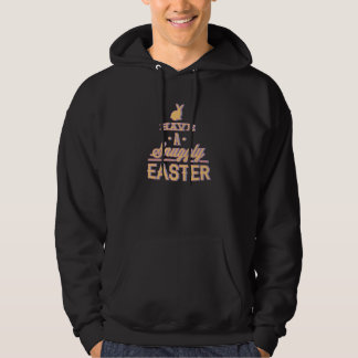 Have A Snuggly Easter Hooded Sweatshirts