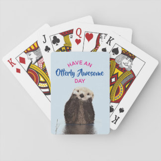 Have an Otterly Awesome Day Cute Otter Photo Playing Cards