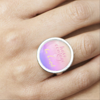 Have Courage and Be Kind Inspirational Quote Ring