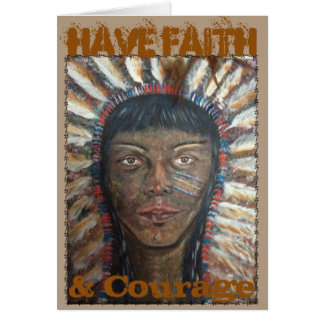 Have Faith & Courage Greeting Card