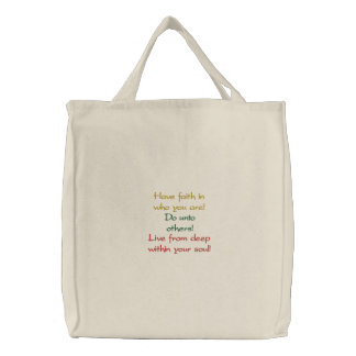 Have faith in who you are!, Do unto others!, Li... Embroidered Tote Bag