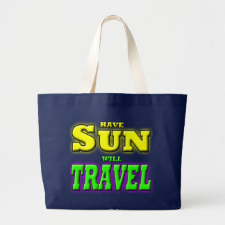 HAVE SUN WILL TRAVEL LARGE TOTE BAG