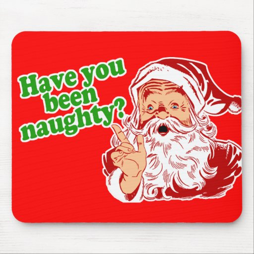 Have you been naughty? mousepad