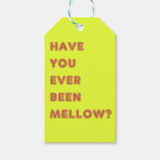 Have you ever been mellow