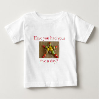 Have you had you're five a day? baby T-Shirt