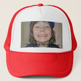 Having long hair is awesome trucker hat