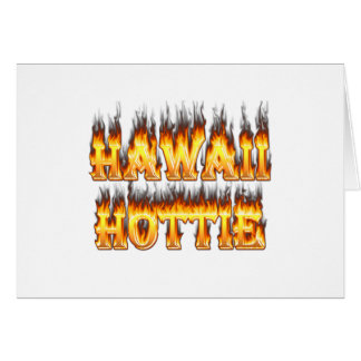Hawaii Hottie Fire and Flames Card