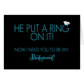 He Put A Ring On It Bridesmaid Request Cards