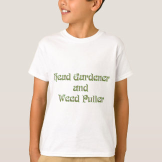 Head Gardener and Weed Puller T-Shirt