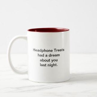 Headphone Treats had a dream... Mug
