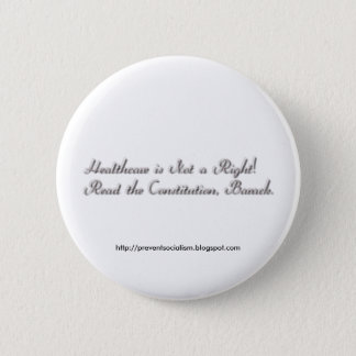 Healthcare not a Right 6 Cm Round Badge