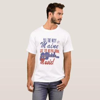 Hear Nashville Music from Maine T-Shirt