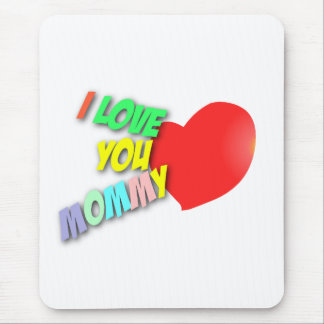 Heart I Love You Mommy (Portrait) Mouse Pad