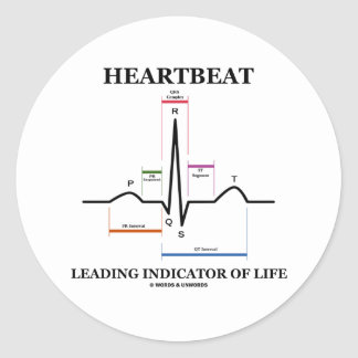 Heartbeat Leading Indicator Of Life Round Stickers