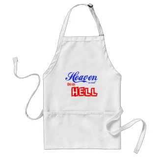 Heaven Is Real So Is Hell Standard Apron