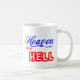Heaven Is Real So Is Hell Coffee Mug