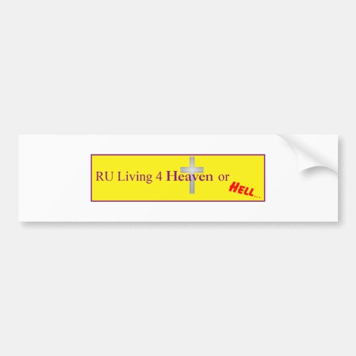 Heaven or Hell Bumper Stickers