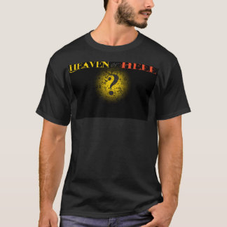 Heaven or Hell T-Shirt