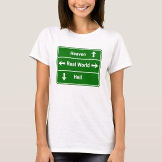 HEAVEN,REAL WORLD & HELL T-Shirt