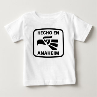 Hecho en Anaheim personalizado custom personalized Baby T-Shirt
