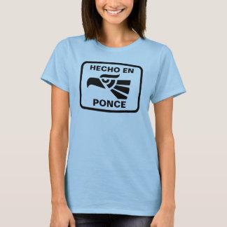 Hecho en Ponce personalizado custom personalized T-Shirt