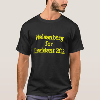 Heisenberg for President T-Shirt