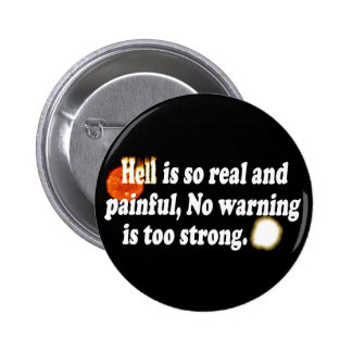 Hell is real 6 cm round badge