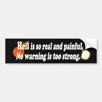 Hell is real bumper sticker