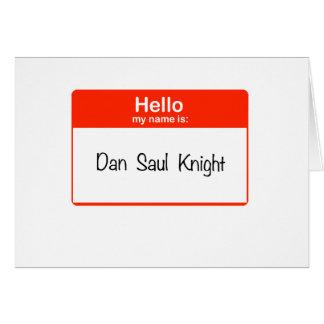 Hello Dan Saul Knight Card