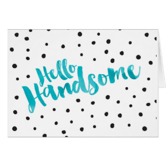 Hello Handsome - Dotted Greeting Card