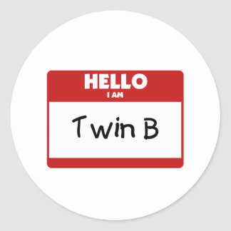 Hello I Am Twin B Round Sticker