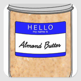 Hello My Name is Almond Butter Square Sticker