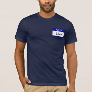 Hello My Name Is Edwin (Blue) T-Shirt
