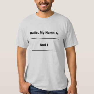 Hello, My Name Is T-shirts