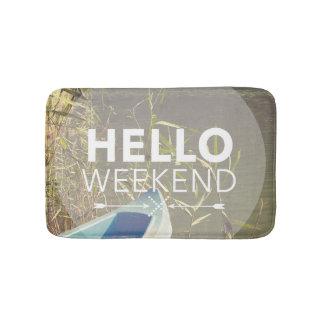 Hello Weekend 4 Bath Mat