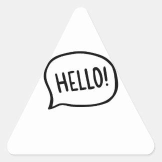 Hello! World! I am here Triangle Sticker