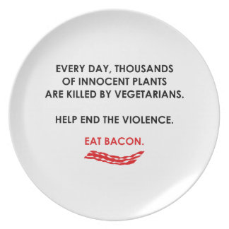 Help End The Violence. Eat Bacon. Plate